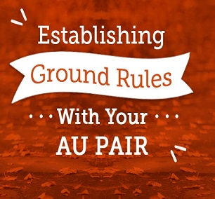 Establishing Ground Rules With Your Au Pair